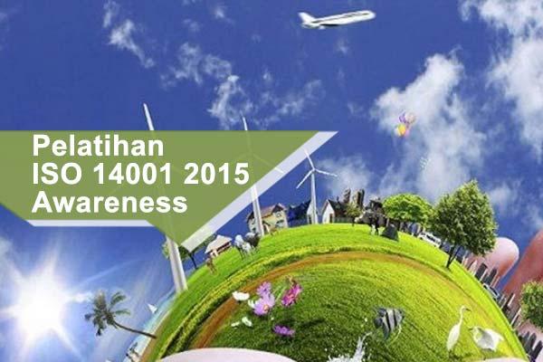 Pelatihan ISO 14001 tahun 2015 Awareness
