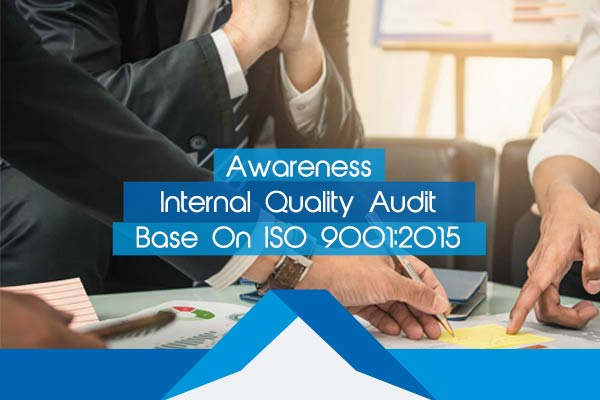 Awareness Internal Quality Audit Base On ISO 9001:2015