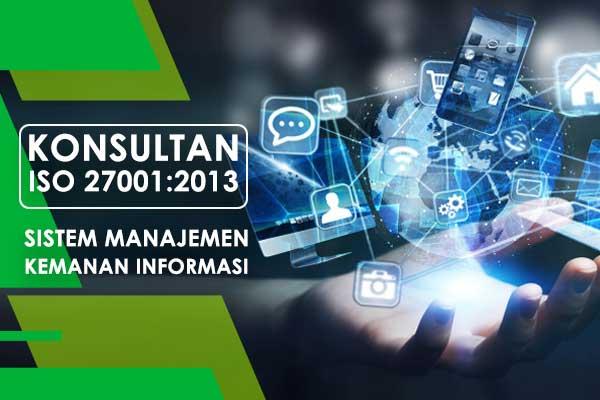 Konsultan ISO 27001 2013 Sistem Manajemen Kemanan Informasi
