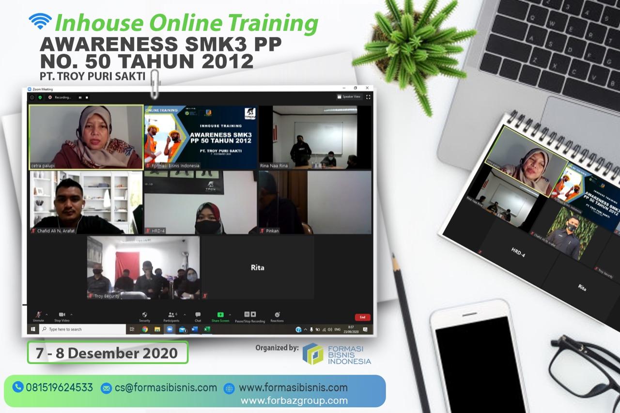 Online Training Awareness SMK3 PP 50 tahun 2012 PT Troy Puri Sakti, 5 s.d. 8 Desember 2020